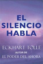 El silencio habla. Eckhtar Tolle.