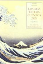Los mas  bellos cuentos zen. Seguido de El arte de los Haikus.