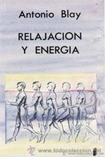 Relajación y energía. Antonio Blay